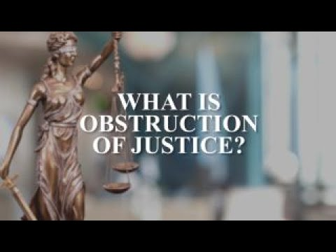 What is obstruction of justice?