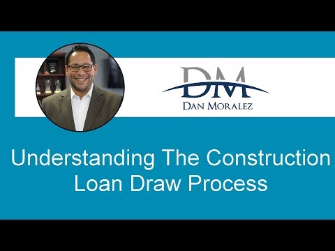 Understanding The Construction Loan Draw Process