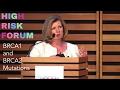 High Risk Forum: BRCA1 and BRCA2 Mutations