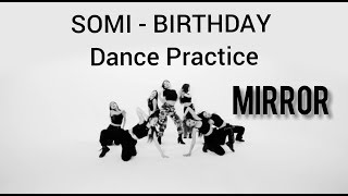 SOMI - BIRTHDAY (Dance Practice) || Mirror