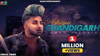 Ashiqui Chandigarh Aman jaluria ft.Romeoz   Latest punjabi songs 2019   Gedi Rout Song