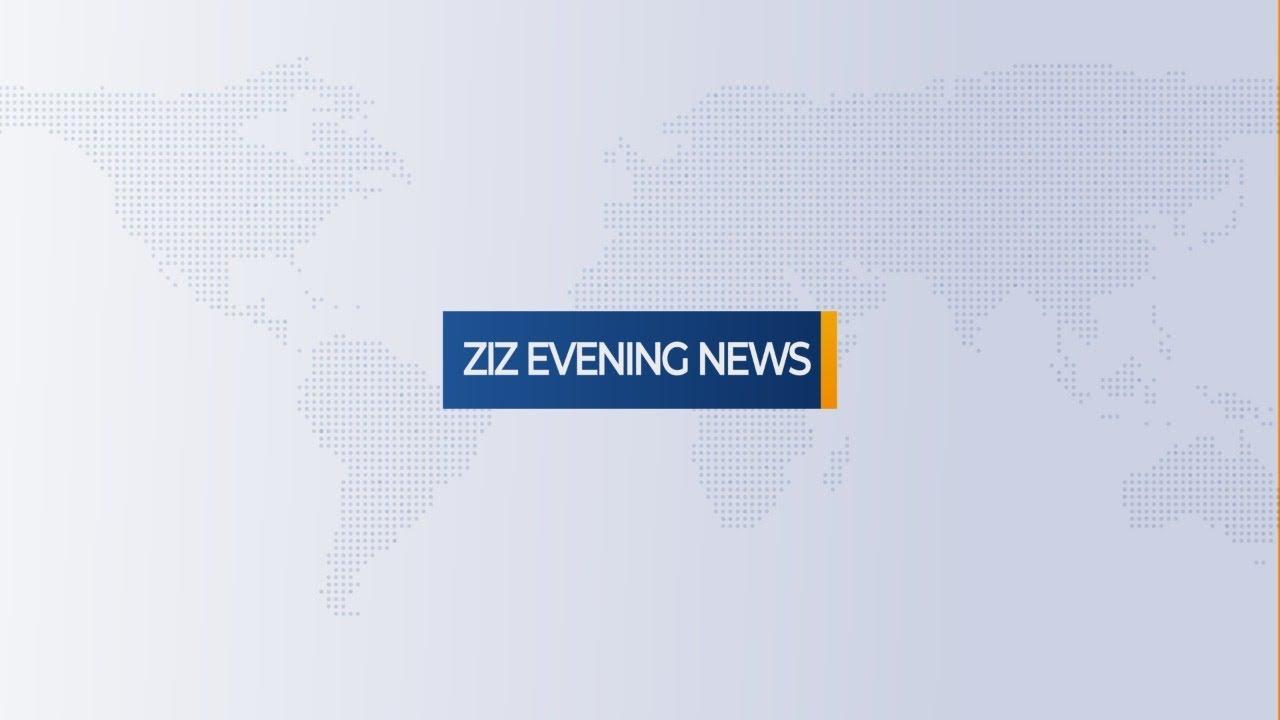 Download ZIZ Evening News - May 24, 2021
