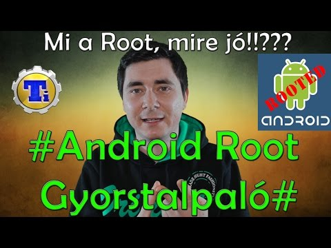 Minden amit a Root-ról tudni érdemes! #Android Root Gyorstalpaló#