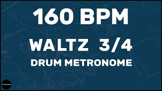Waltz 3/4 | Drum Metronome Loop | 160 BPM