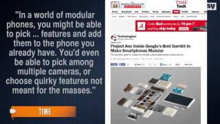 Project Ara: Google and #x27;s Plans For A Modular Phone