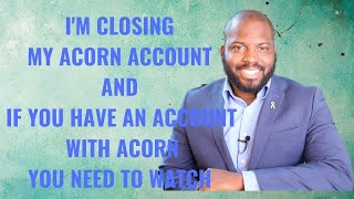 Why I'm Closing Oขt My Acorns Investment Account Today