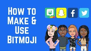 Bitmoji Guide: Make Your Own and Use it on Snapchat and Facebook