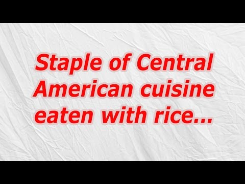 Staple of Central American cuisine eaten with rice (CodyCross Crossword Answer)