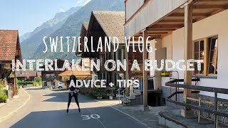 Gambar cover SWITZERLAND VLOG: INTERLAKEN ON A BUDGET | ADVICE + TIPS