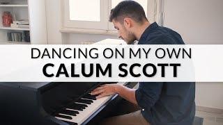 Calum Scott - Dancing On My Own | Piano Cover