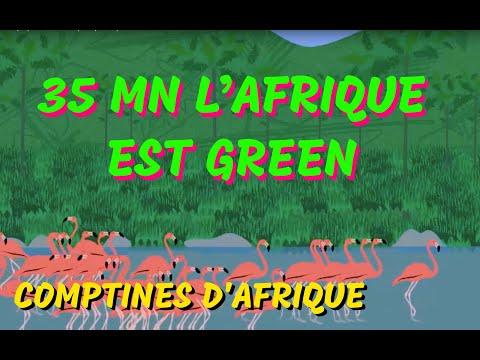 L'Afrique est Green - 35 min de Comptines et Chansons pour maternelles
