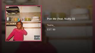 Tasha - Pon Mi (feat.  Nutty O) (prod. by Leekay & Jamal) [ Audio]