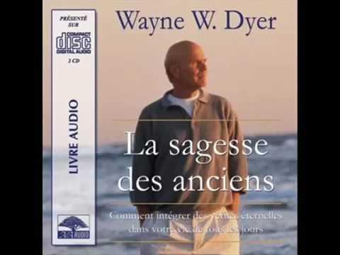 La Sagesse Des Anciens   Wayne Dyer   Livre Audio Complet
