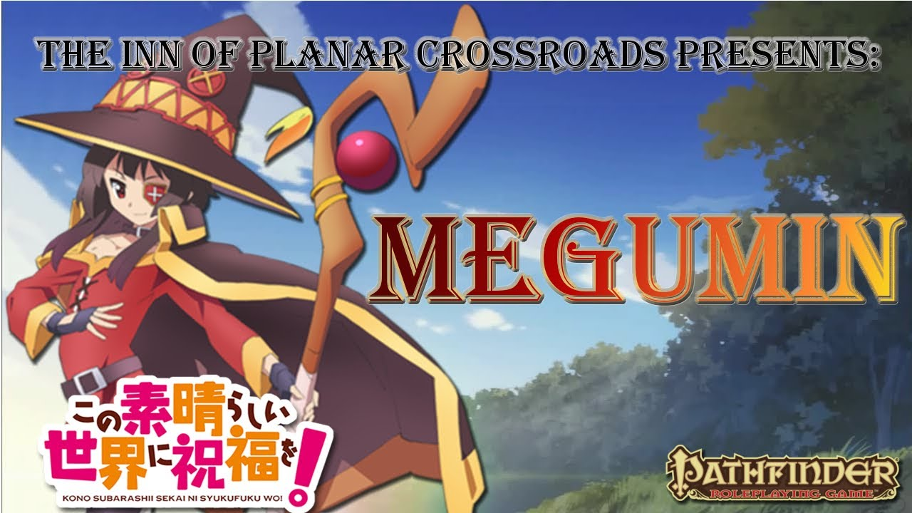 Ludus Magnus - Megumin from Konosuba - The Inn Of Planar Crossroads