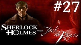 Sherlock Holmes vs. Jack the Ripper Walkthrough part 27