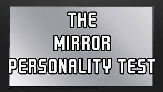 The Mirror Test: Reveal your True Face