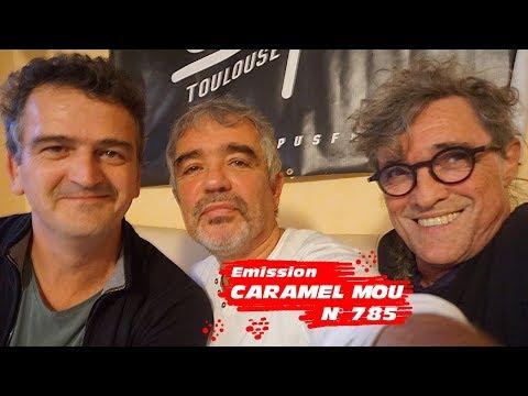 Emission Caramel Mou N°785 du 20 octobre 2017.