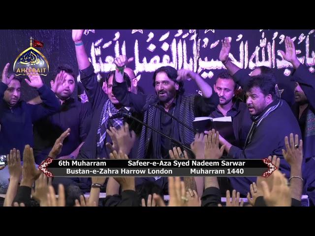 Safeer e Aza Nadeem Sarwar 2018 I 6th Muharram 1440 I Bustan e Zahra London