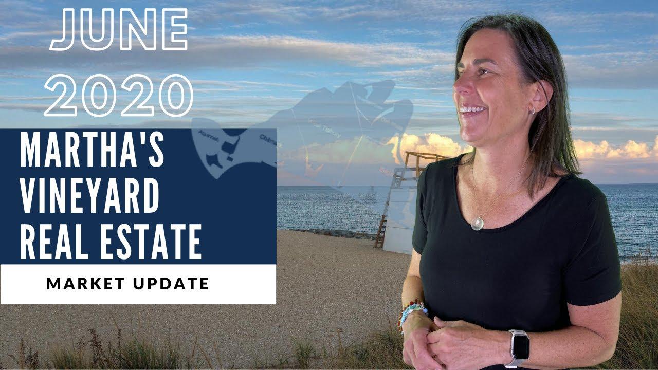 Martha's Vineyard Real Estate Market Update - June 2020