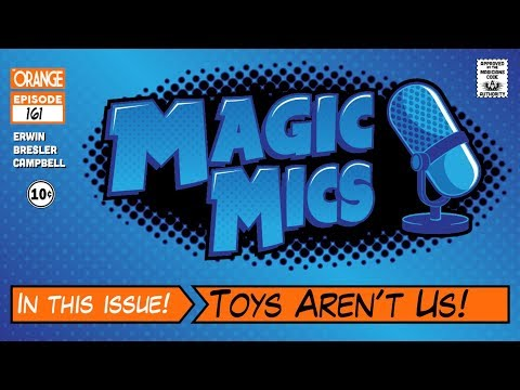 Magic Mics: Toys Aren't Us | Article by Magic Mics
