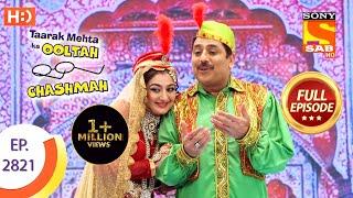 Taarak Mehta Ka Ooltah Chashmah - Ep 2821 - Full Episode - 18th September, 2019