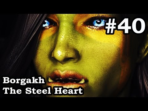 Skyrim SE - Borgakh The Steel Heart Orc Follower - Chief Larak Orc Blood Kin - Walkthrough Part 40