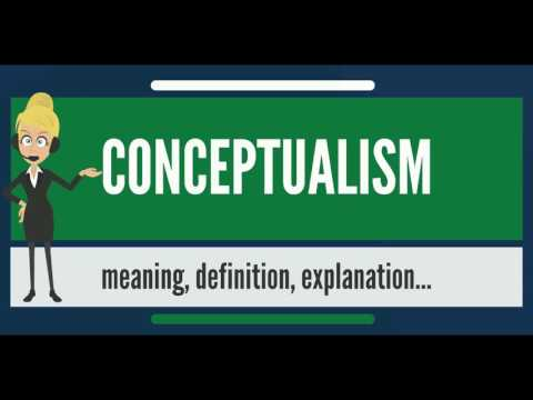What is CONCEPTUALISM? What does CONCEPTUALISM mean? CONCEPTUALISM meaning & explanation