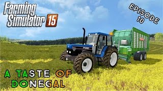 Let's Play Farming Simulator 2015 | A Taste of Donegal | Episode 10