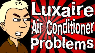 Luxaire Air Conditioner Problems