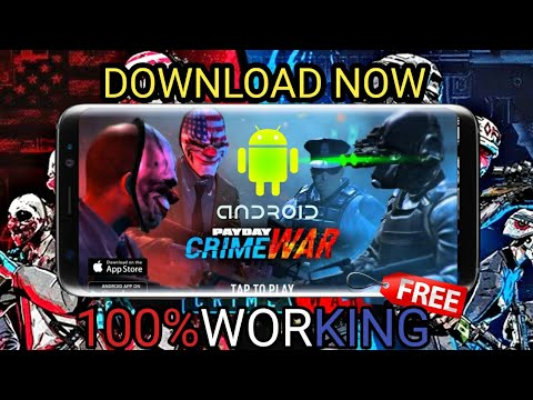 HOW TO DOWNLOAD PAYDAY CRIME WAR ON ANDROID PAYDAY CRIME WAR FREE 100%WORKING