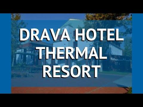DRAVA HOTEL THERMAL RESORT 4 Юж.Задунайский кр. – ДРАВА ХОТЕЛ ТЕРМАЛ РЕЗОРТ Юж.Задунайский кр. обзор