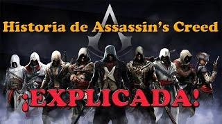 La historia completa de Assassin's Creed Explicada hasta Unity.