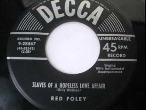Red Foley ~ Slaves of a Hopeless Love Affair