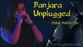 """ BANJARA "" Cover   | |  Female Unplugged Version  | |  ft. Palak Mukherjee  | |"