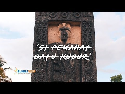 WONDERFUL SUMBA – Si Pemahat Batu Kubur