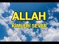ALLAH KİMLERİ SEVER Kurandan Ayetler mp3