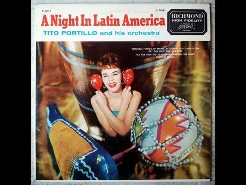 A Night In Latin America - Tito Portillo and His Orchestra [Full Album]