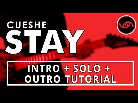 Stay - Cueshe INTRO + SOLO + OUTRO Guitar Tutorial (WITH TAB) mp3