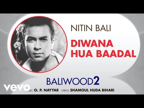 Diwana Hua Baadal - Baliwood 2   Nitin Bali   Official Audio Song