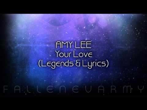 Amy Lee - Your Love (Legends & Lyrics - 2009) [LQ Full Song]