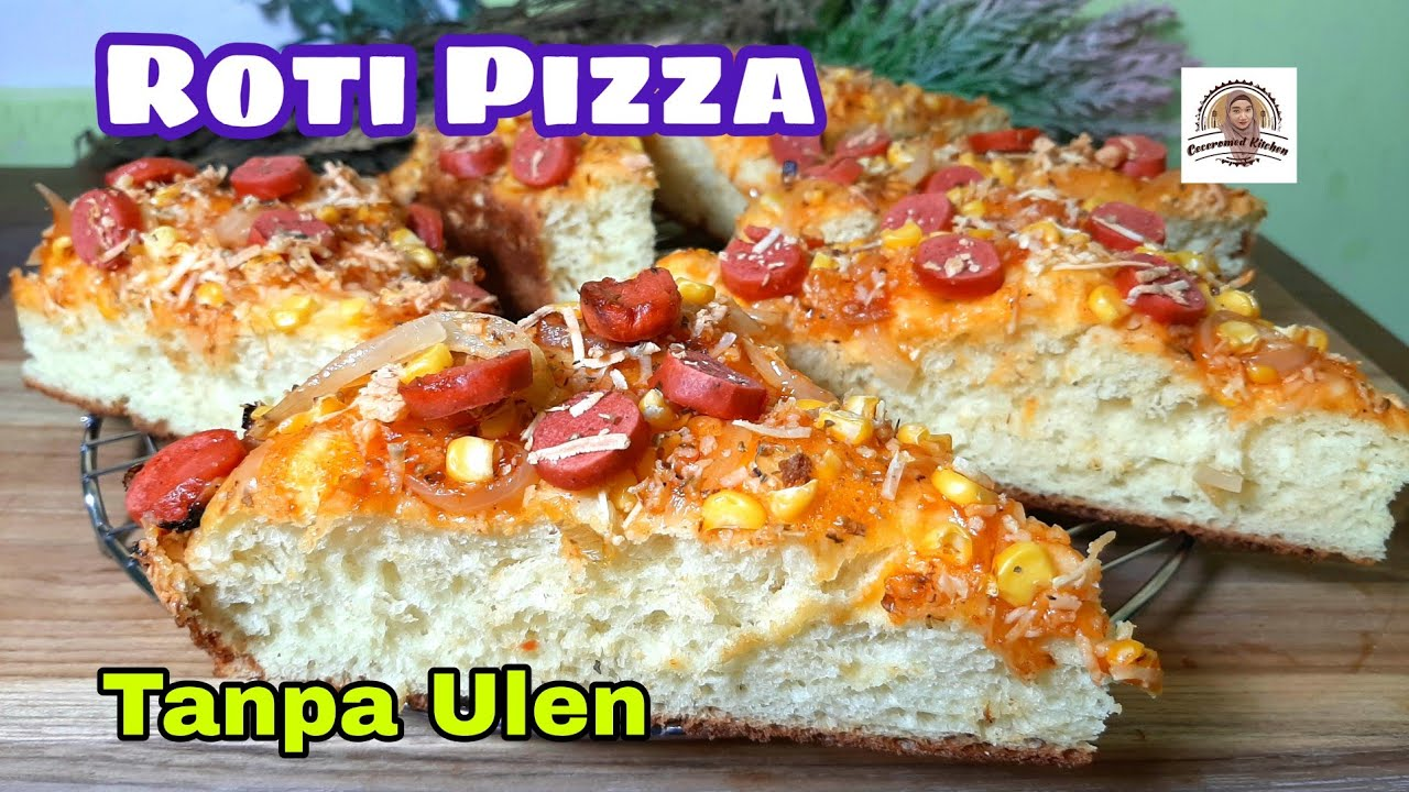Bukan Pizza Tapi Roti Pizza Tanpa Ulen Ekonomis Kenyang Enak Youtube