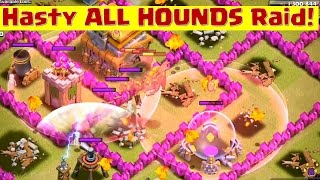 Clash of Clans - 9 Hounds go to WAR with 10 Haste Spells!!
