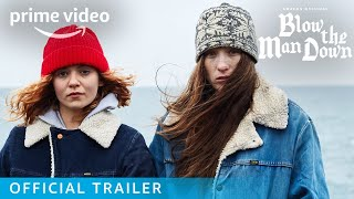 Blow The Man Down – Official Trailer   Prime Video