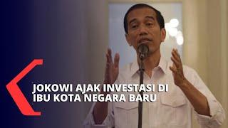Presiden Jokowi Undang Seluruh Negara Berinvestasi di Kalimantan Timur
