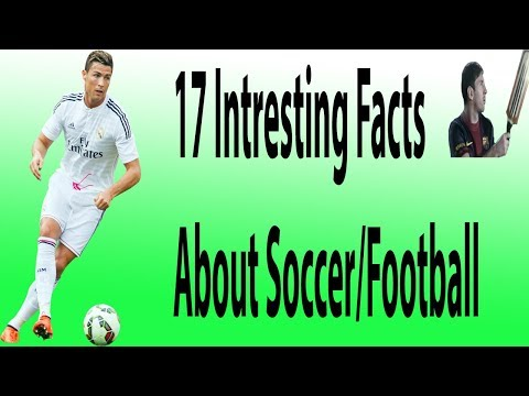 17 Interesting Facts About Football    History Of Football 2017 In English  Association Football