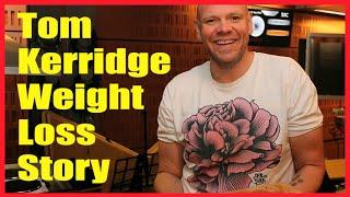 Tom Kerridge Weight Loss Story & Tips