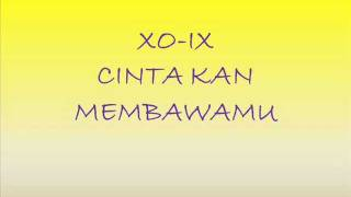 XO-IX - Cinta Kan Membawamu | Lyrics Audio