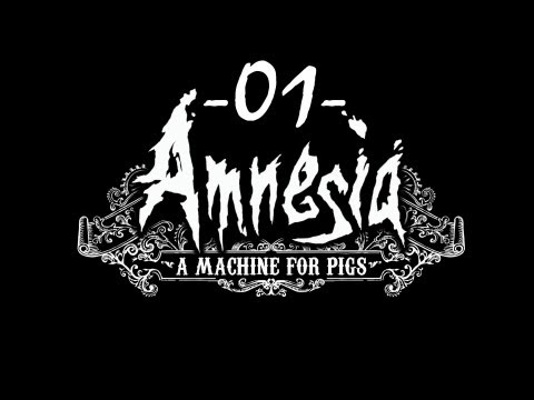 Amnesia: A Machine for Pigs #01