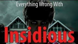 Repeat youtube video Everything Wrong With Insidious In 8 Minutes Or Less