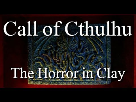 """Call of Cthulhu: The Horror in Clay"" By - H.P Lovecraft"